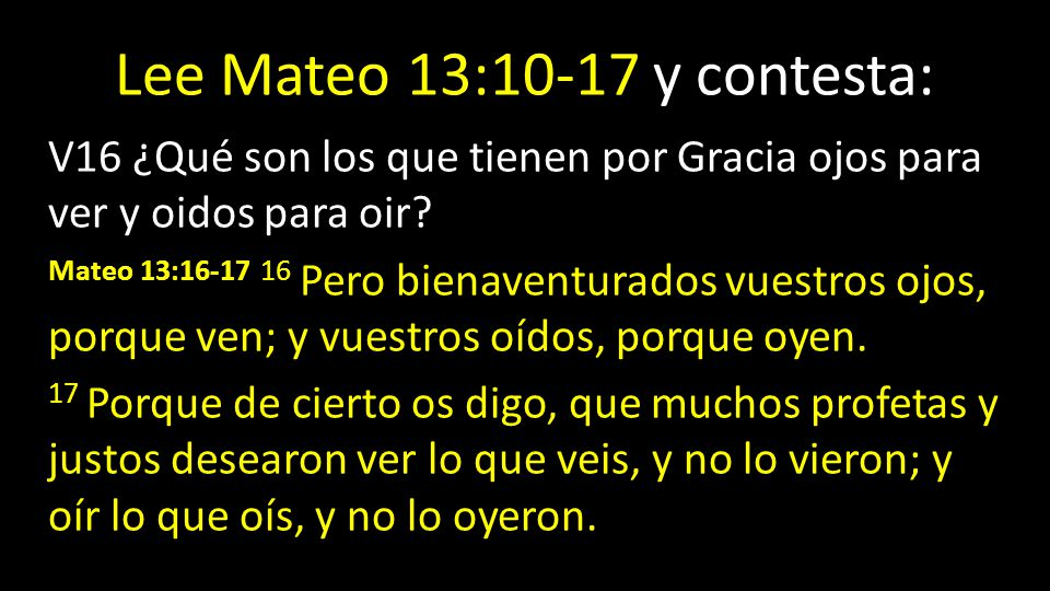Lee Mateo 13:10-17 y contesta:
