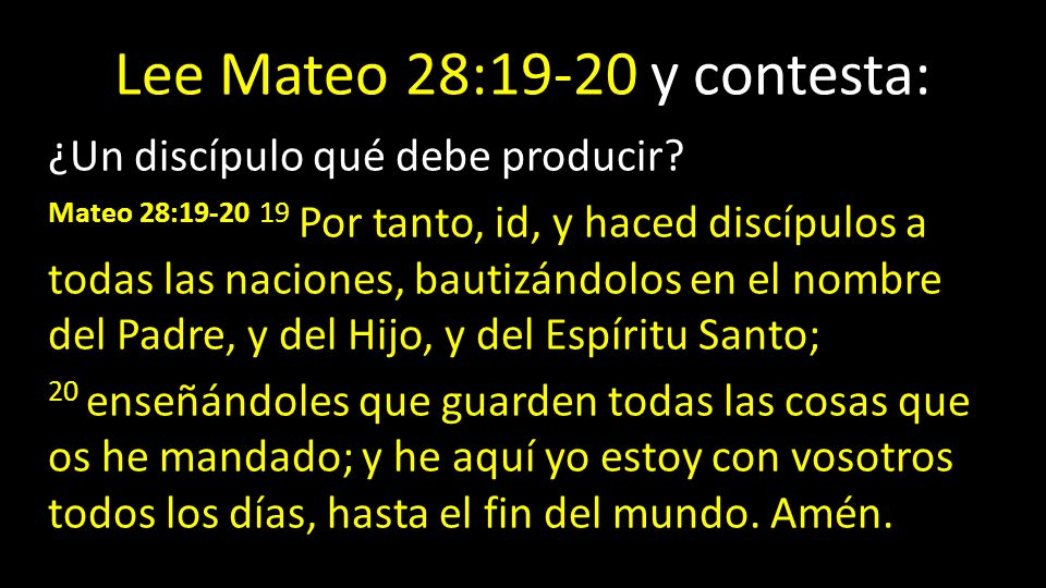 Lee Mateo 28:19-20 y contesta: