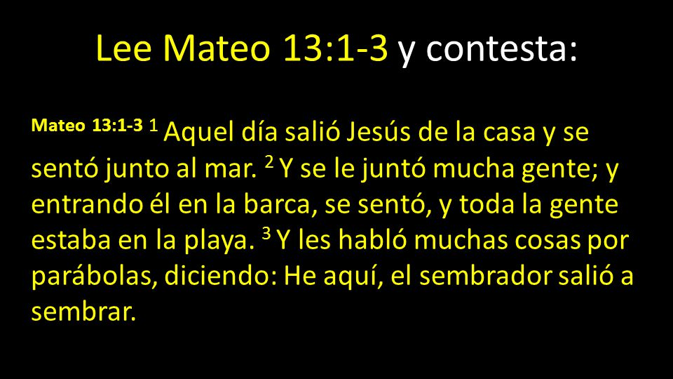 Lee Mateo 13:1-3 y contesta: