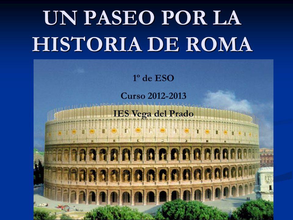 UN PASEO POR LA HISTORIA DE ROMA