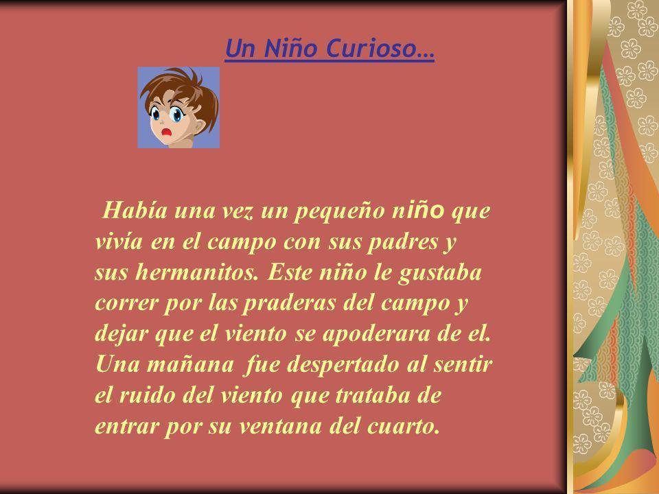 Un Niño Curioso…