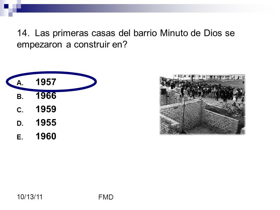 57, el primer morador fue don Rómulo Torres quien llegó el 27 de Junio de 1957