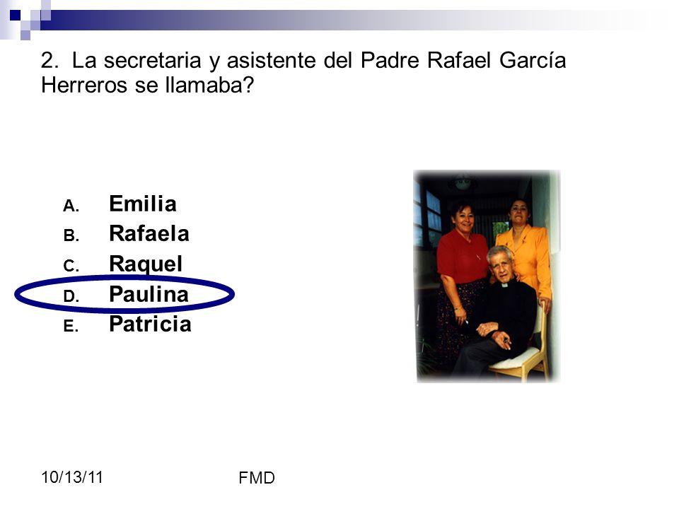 2121 Paulina Garzón. 2. La secretaria y asistente del Padre Rafael García Herreros se llamaba Emilia.