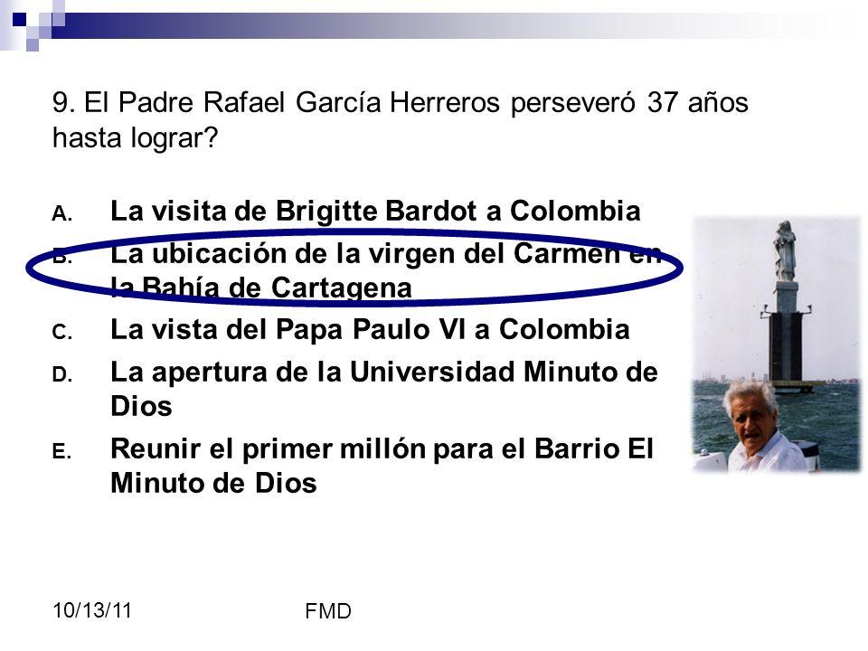 9. El Padre Rafael García Herreros perseveró 37 años hasta lograr