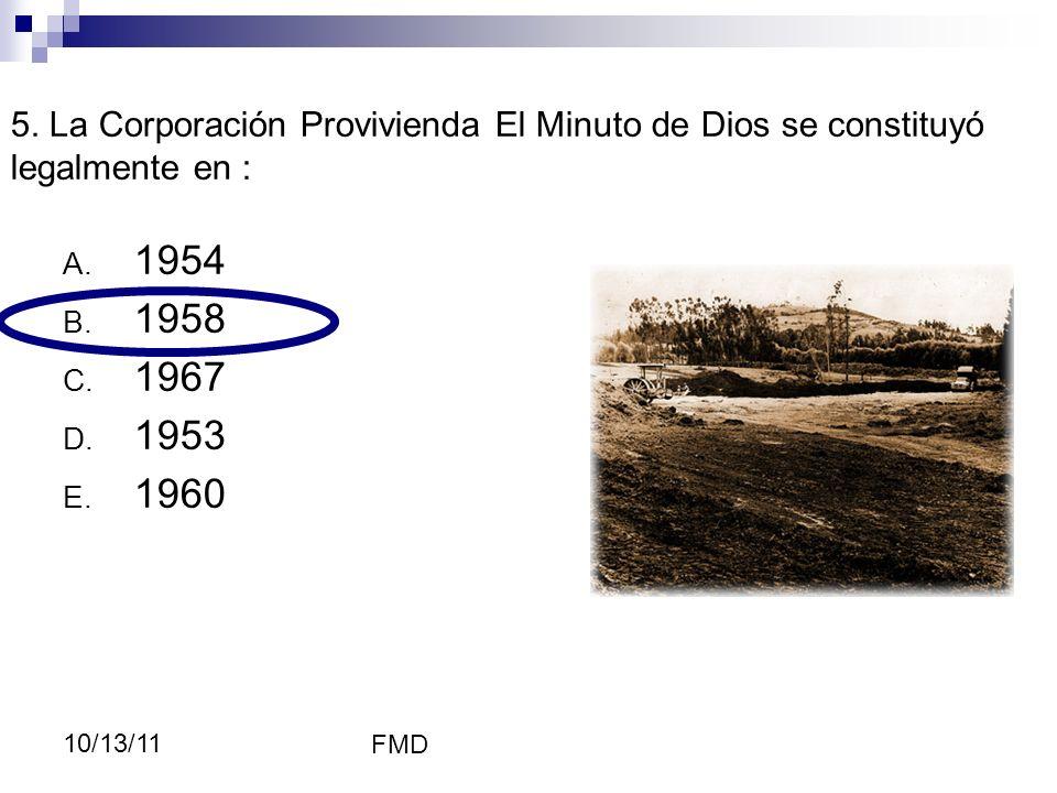1958, al iniciarse la construcción del barrio MD, hoy se llama Corporación El Minuto de Dios