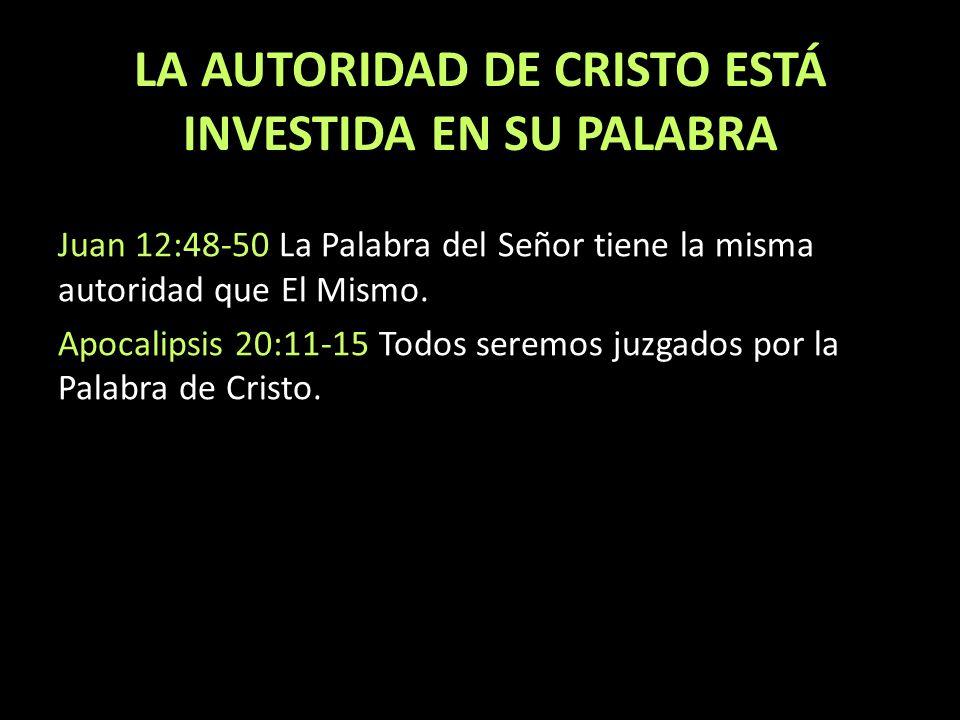 LA AUTORIDAD DE CRISTO ESTÁ INVESTIDA EN SU PALABRA