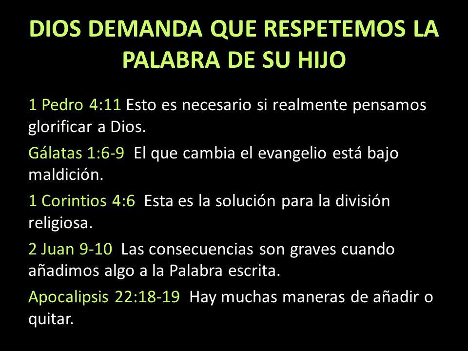 DIOS DEMANDA QUE RESPETEMOS LA PALABRA DE SU HIJO