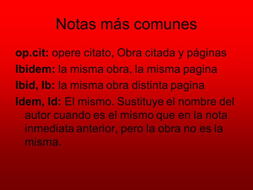 Notas más comunes op.cit: opere citato, Obra citada y páginas
