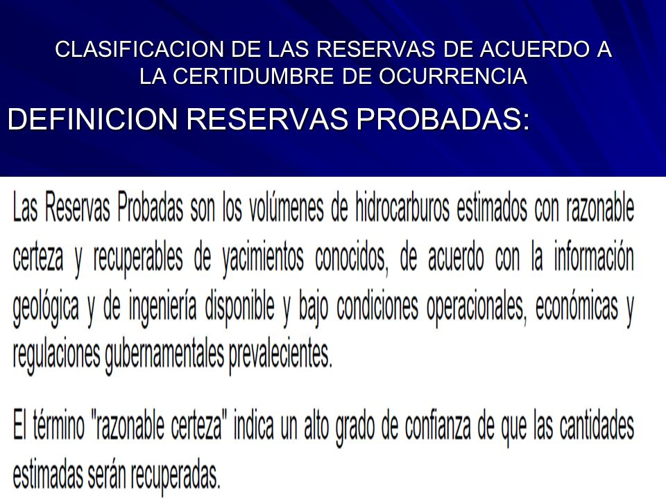 DEFINICION RESERVAS PROBADAS: