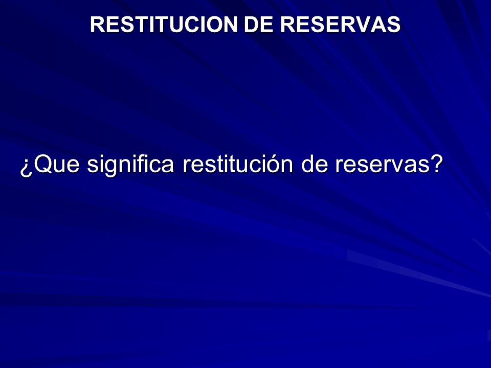 RESTITUCION DE RESERVAS