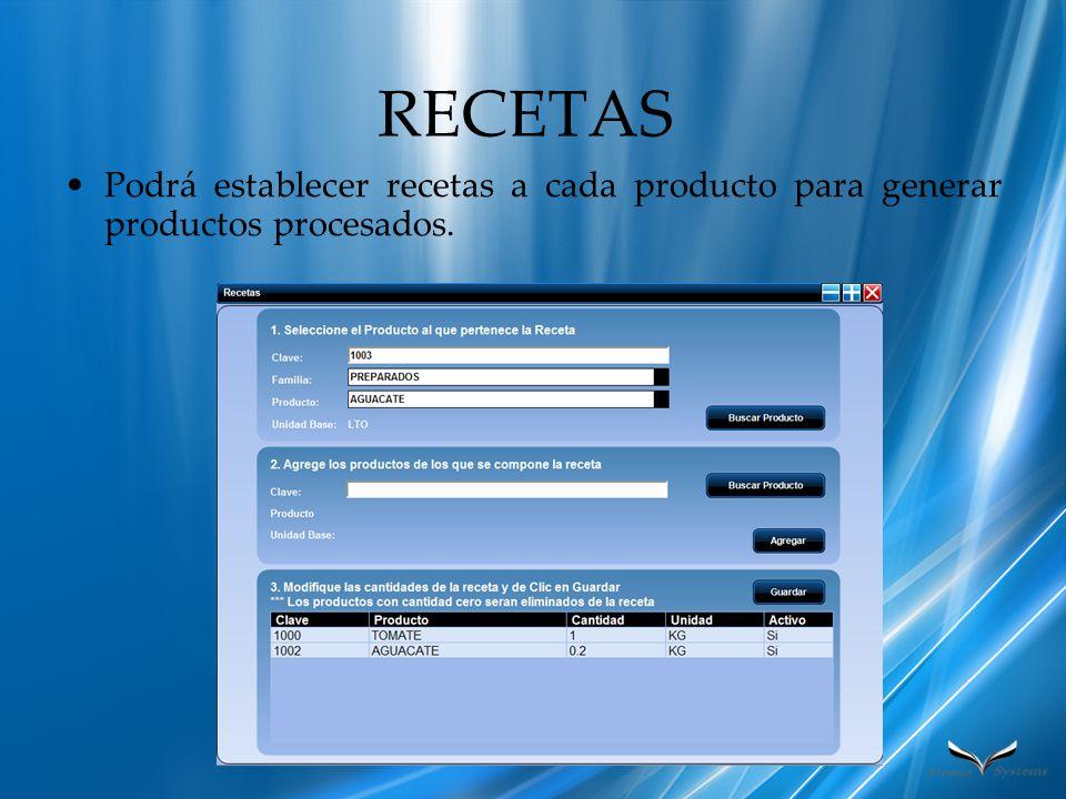 RECETAS Podrá establecer recetas a cada producto para generar productos procesados.
