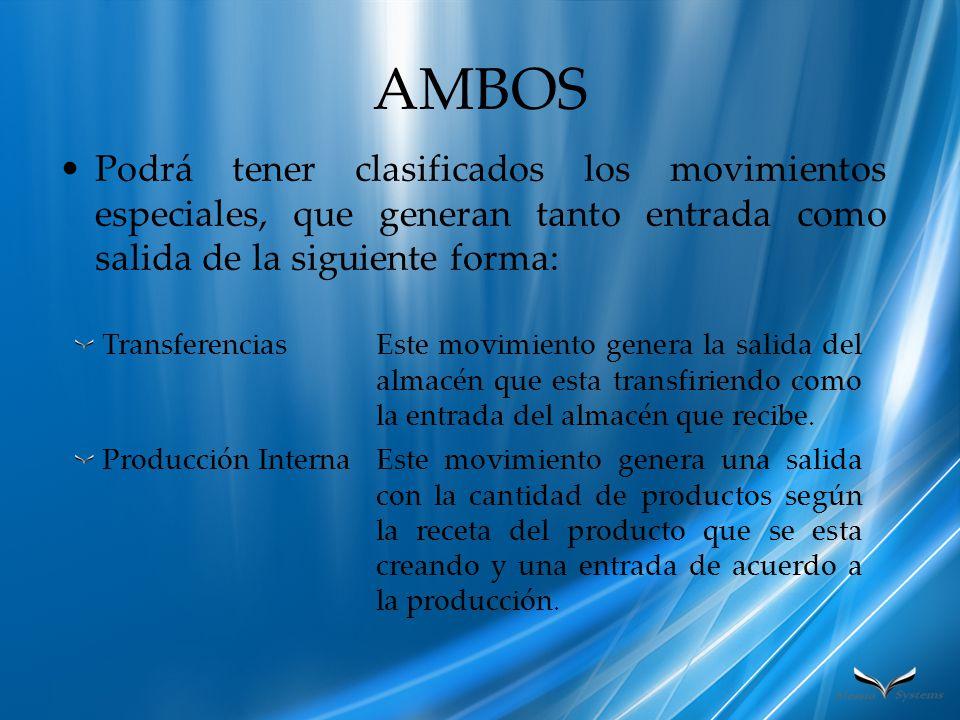 AMBOS Podrá tener clasificados los movimientos especiales, que generan tanto entrada como salida de la siguiente forma: