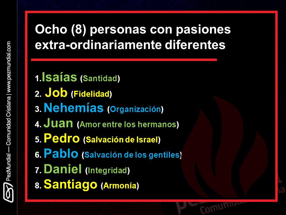 Ocho (8) personas con pasiones extra-ordinariamente diferentes 1