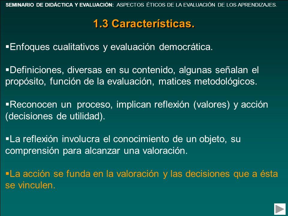 1.3 Características. Enfoques cualitativos y evaluación democrática.