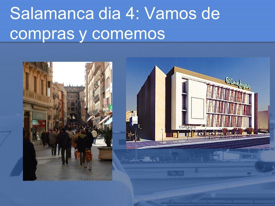 Salamanca dia 4: Vamos de compras y comemos