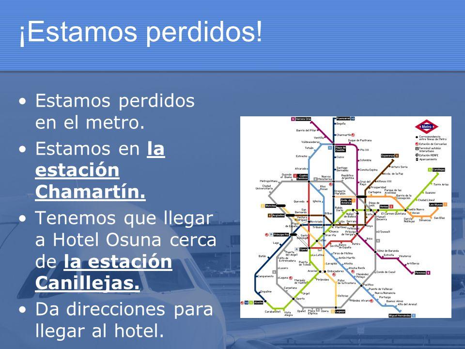 ¡Estamos perdidos! Estamos perdidos en el metro.