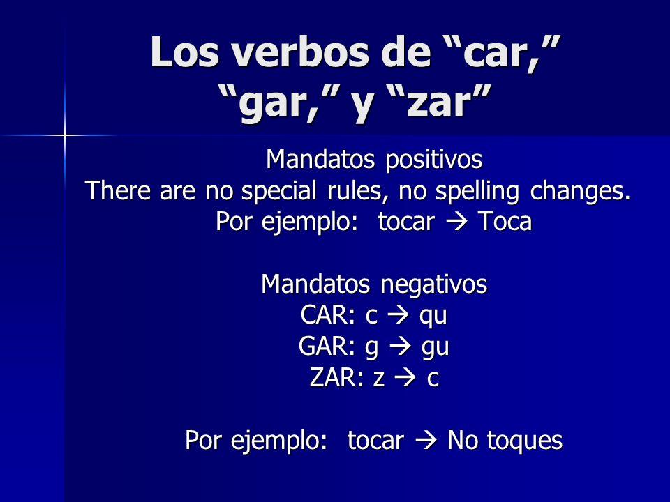 Los verbos de car, gar, y zar