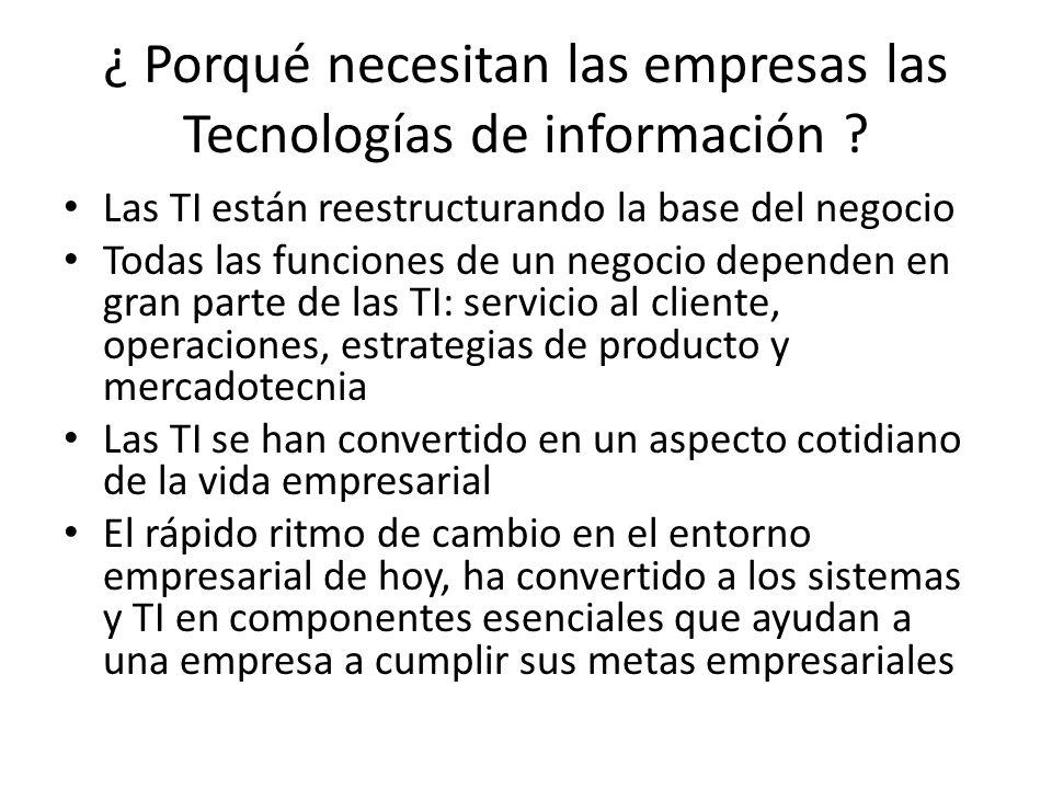 ¿ Porqué necesitan las empresas las Tecnologías de información