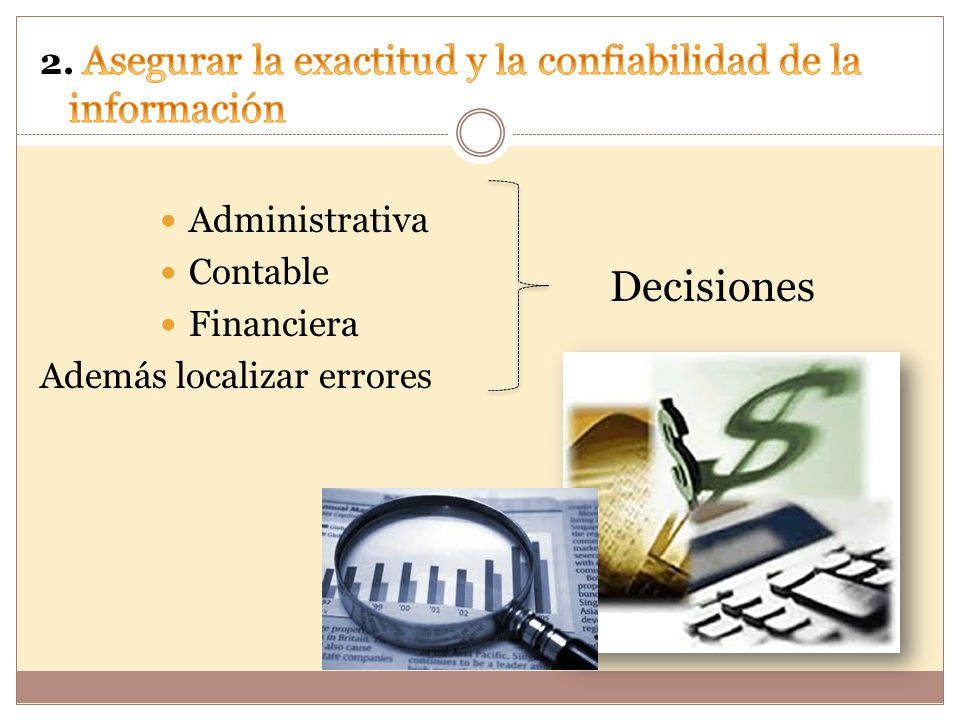 2. Asegurar la exactitud y la confiabilidad de la información