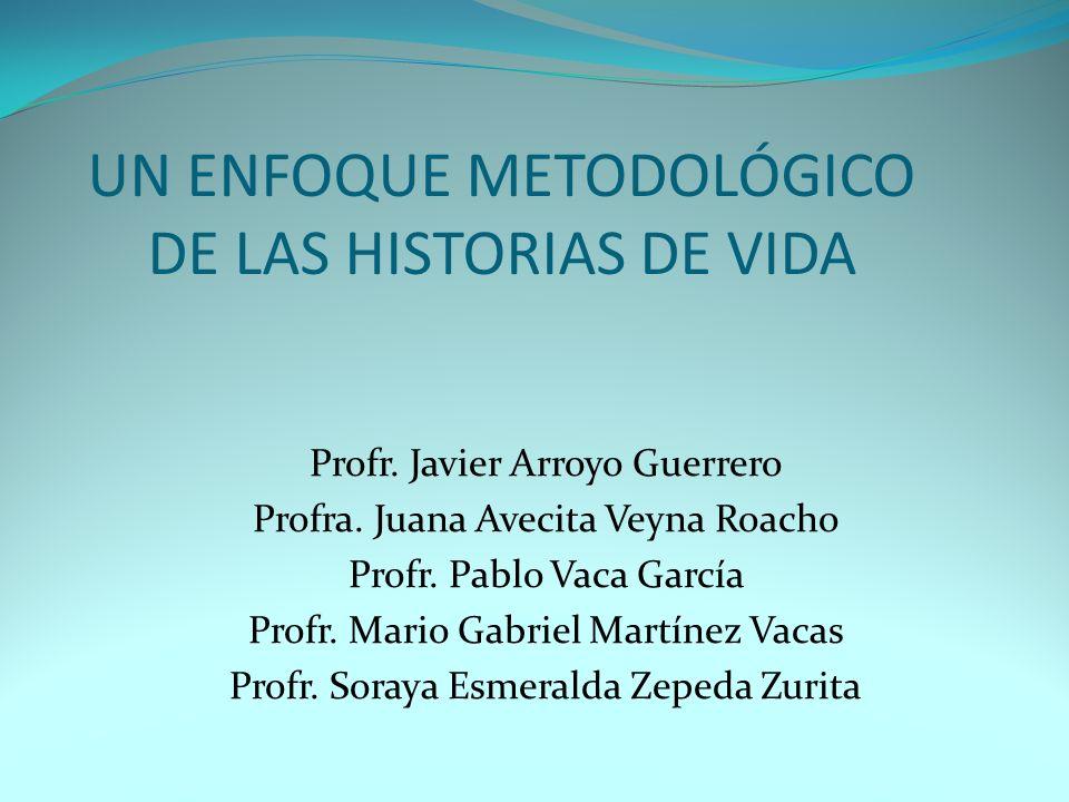 UN ENFOQUE METODOLÓGICO DE LAS HISTORIAS DE VIDA