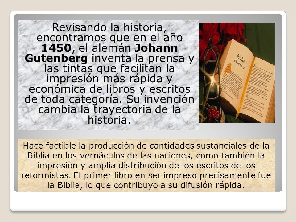 Revisando la historia, encontramos que en el año 1450, el alemán Johann Gutenberg inventa la prensa y las tintas que facilitan la impresión más rápida y económica de libros y escritos de toda categoría. Su invención cambia la trayectoria de la historia.