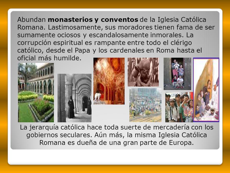 Abundan monasterios y conventos de la Iglesia Católica Romana