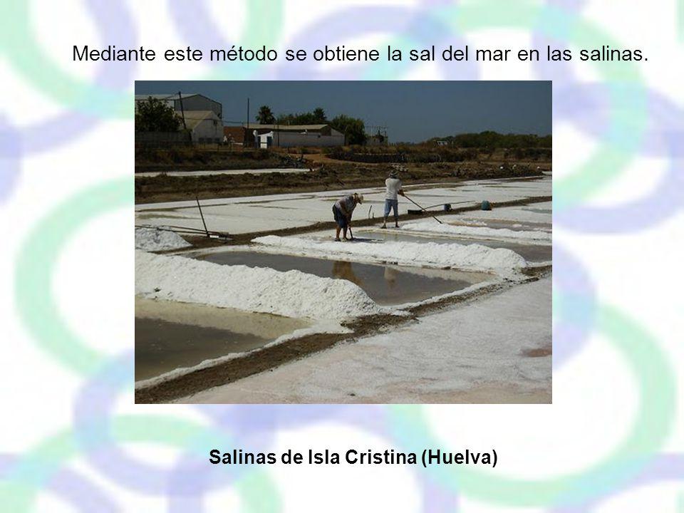 Mediante este método se obtiene la sal del mar en las salinas.