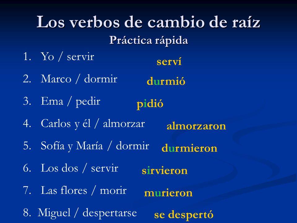 Los verbos de cambio de raíz Práctica rápida