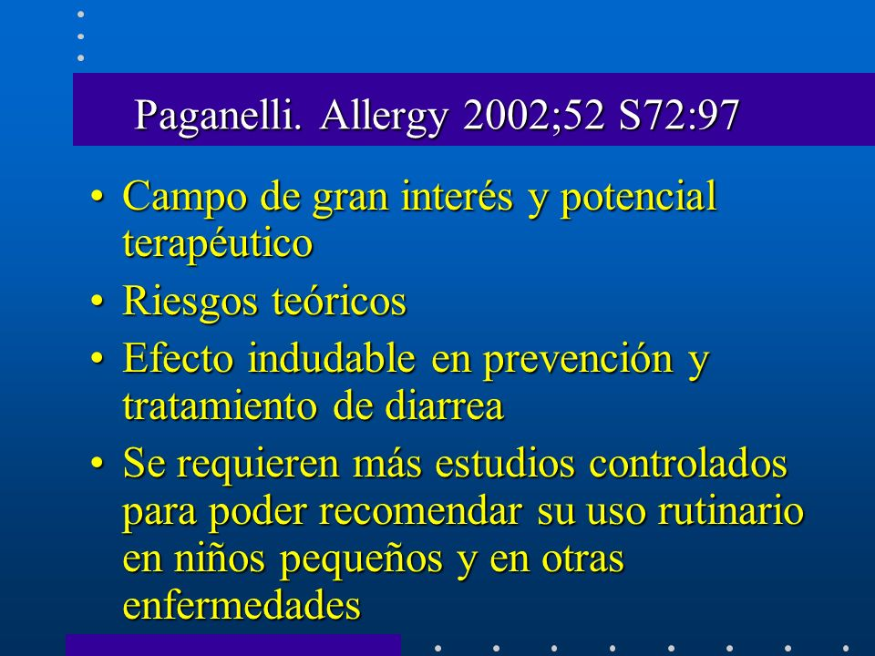 Paganelli. Allergy 2002;52 S72:97 Campo de gran interés y potencial terapéutico. Riesgos teóricos.