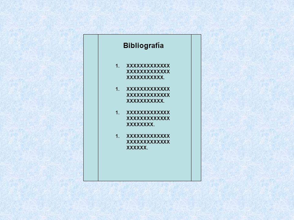 Bibliografía XXXXXXXXXXXXXXXXXXXXXXXXXX XXXXXXXXXXX. XXXXXXXXXXXXX