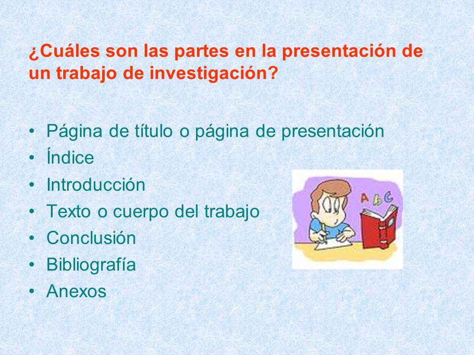 ¿Cuáles son las partes en la presentación de un trabajo de investigación