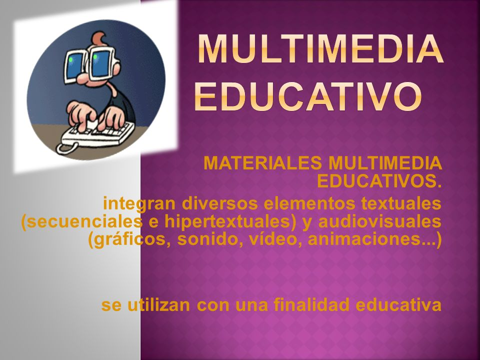 . MULTIMEDIA EDUCATIVO MATERIALES MULTIMEDIA EDUCATIVOS.