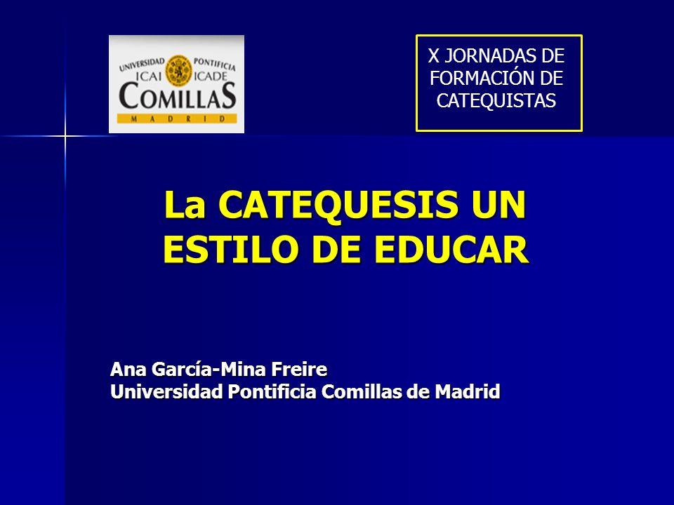 La CATEQUESIS UN ESTILO DE EDUCAR