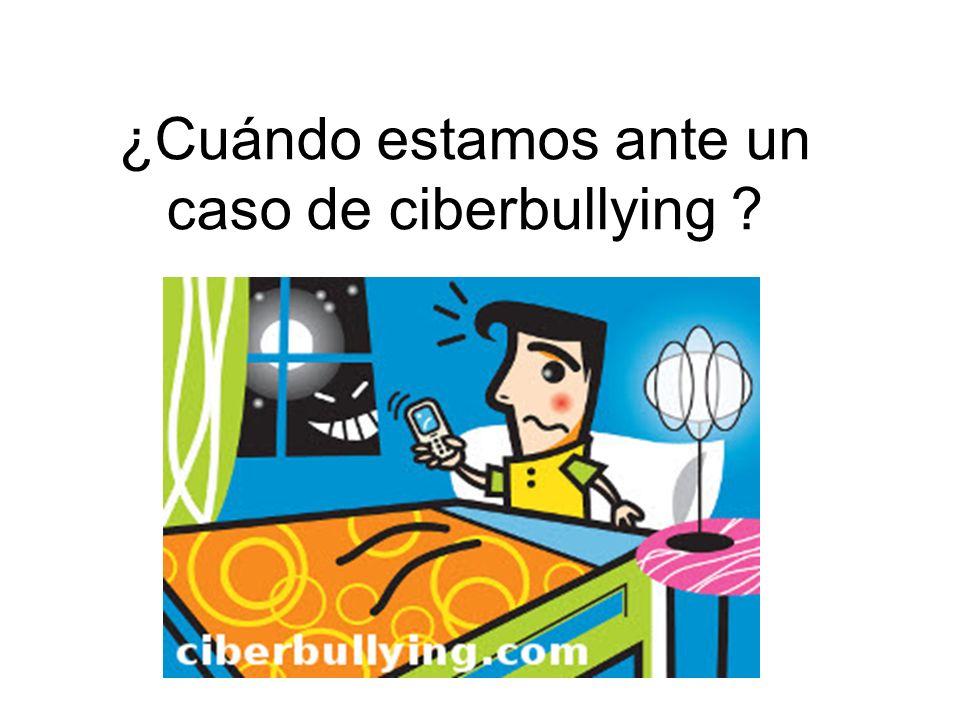 ¿Cuándo estamos ante un caso de ciberbullying