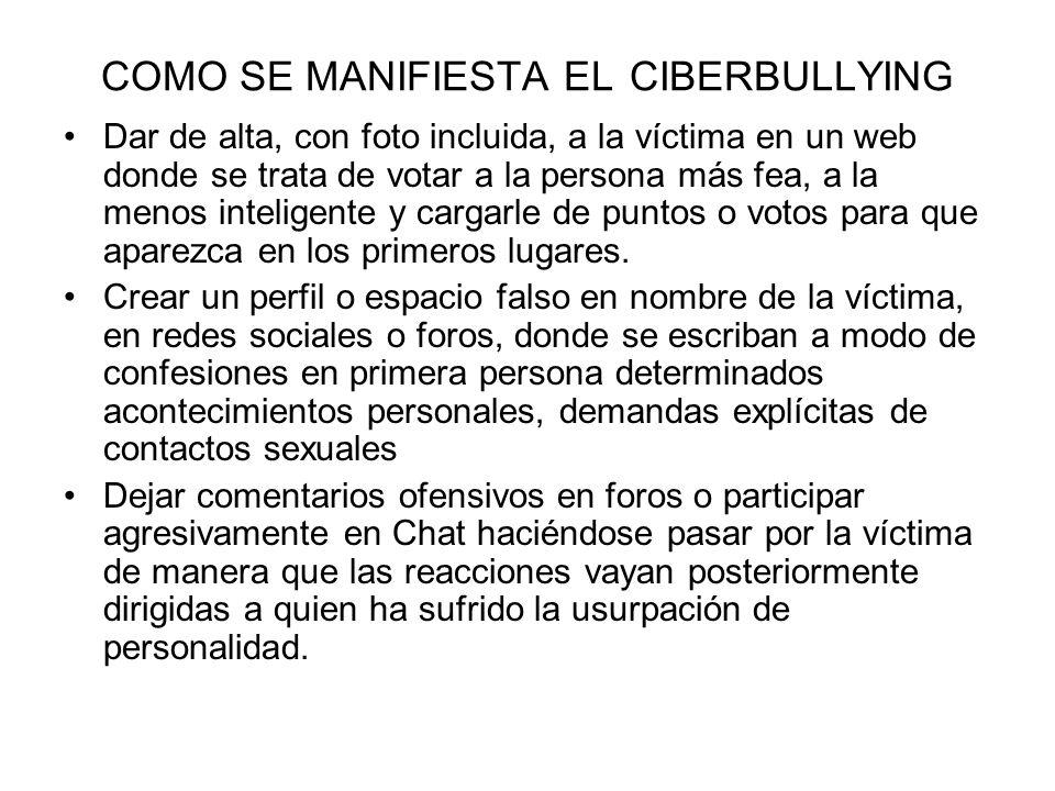 COMO SE MANIFIESTA EL CIBERBULLYING