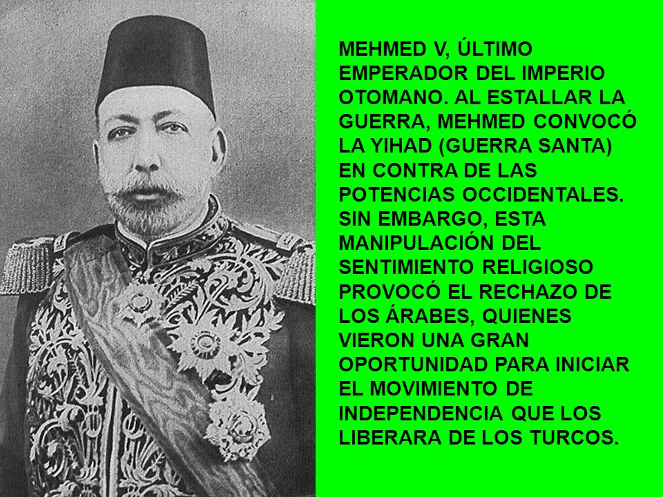 MEHMED V, ÚLTIMO EMPERADOR DEL IMPERIO OTOMANO
