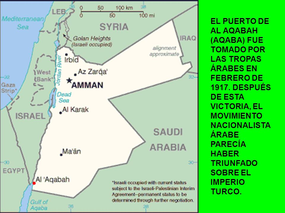EL PUERTO DE AL AQABAH (AQABA) FUE TOMADO POR LAS TROPAS ÁRABES EN FEBRERO DE 1917.