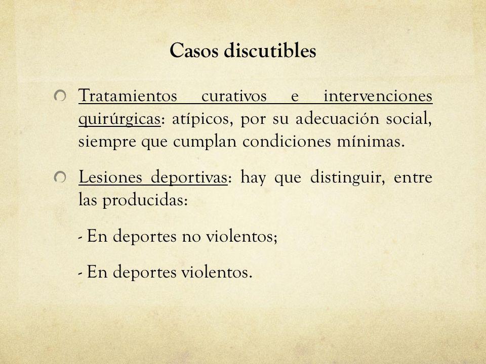 Casos discutiblesTratamientos curativos e intervenciones quirúrgicas: atípicos, por su adecuación social, siempre que cumplan condiciones mínimas.