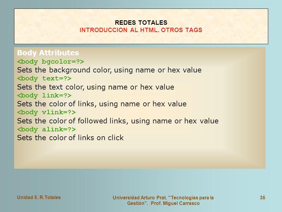 REDES TOTALES INTRODUCCION AL HTML. OTROS TAGS