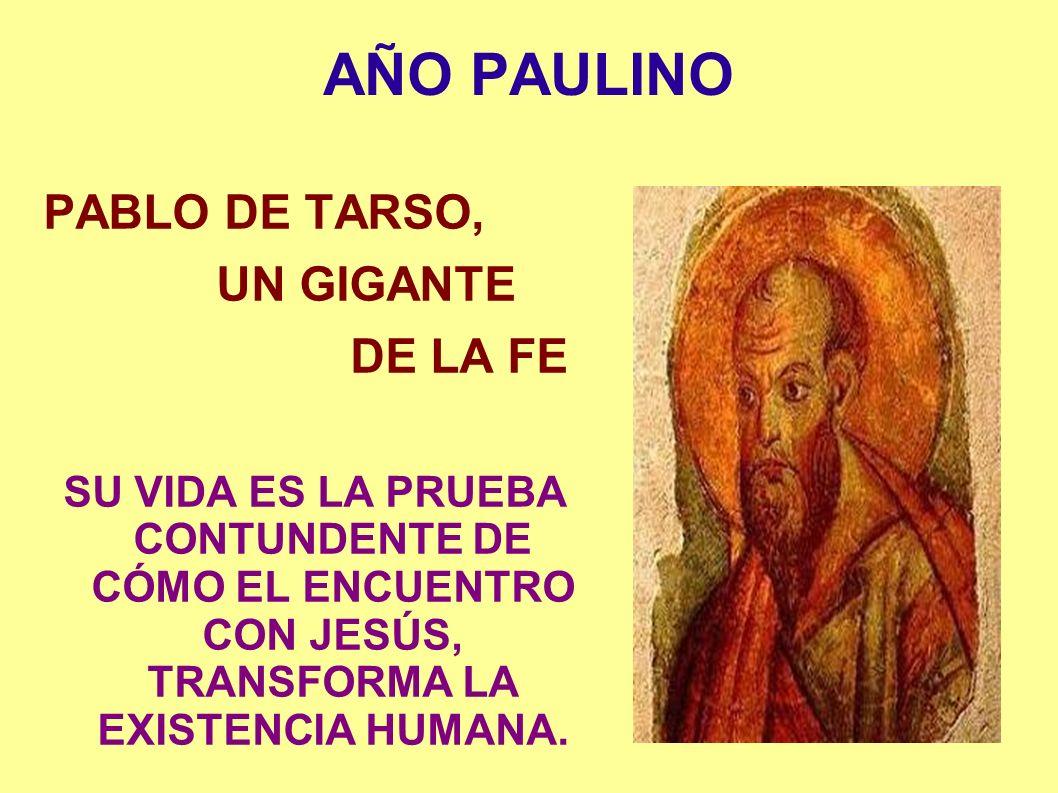 AÑO PAULINO PABLO DE TARSO, UN GIGANTE DE LA FE
