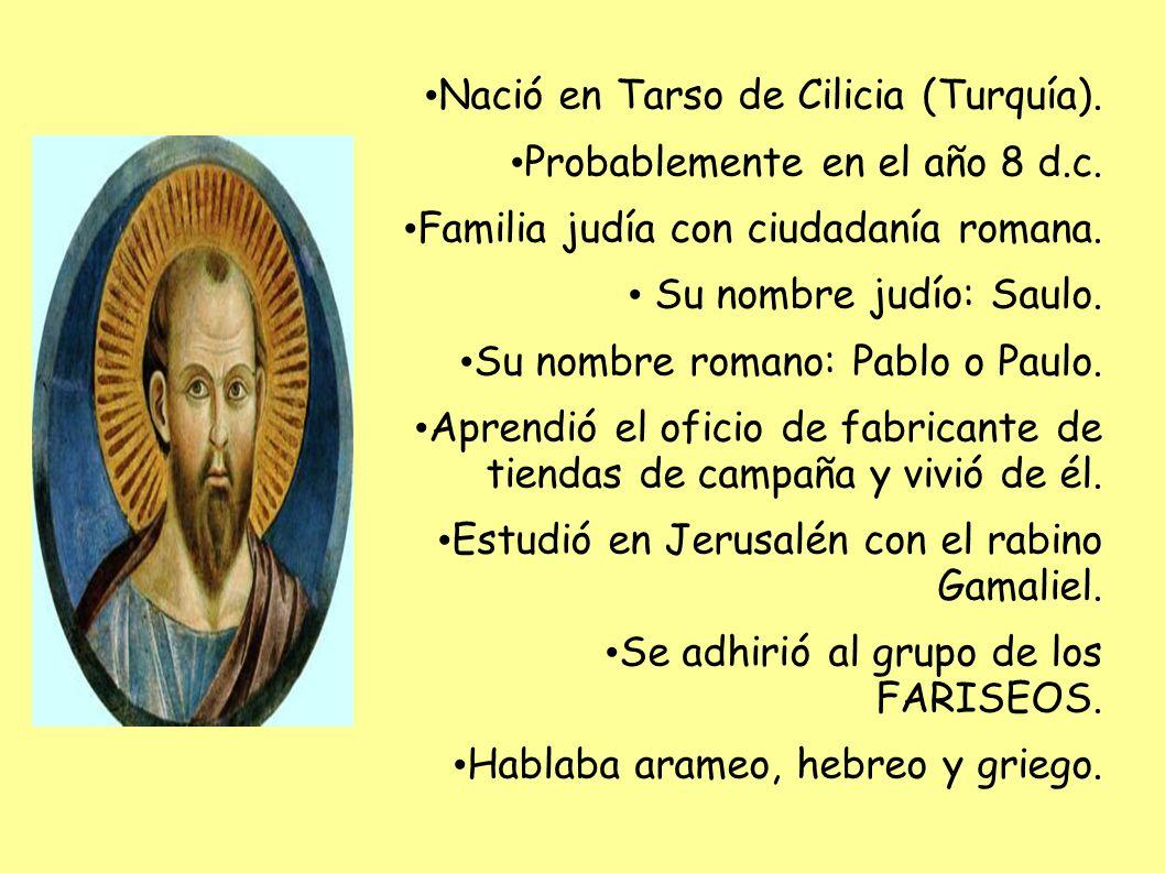 Nació en Tarso de Cilicia (Turquía).