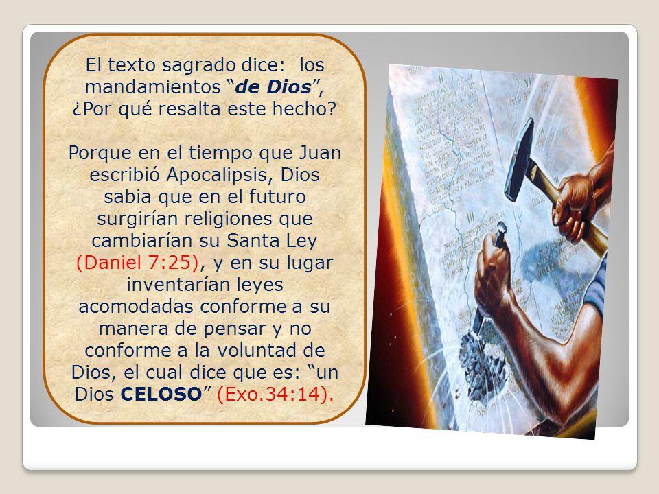 El texto sagrado dice: los mandamientos de Dios , ¿Por qué resalta este hecho