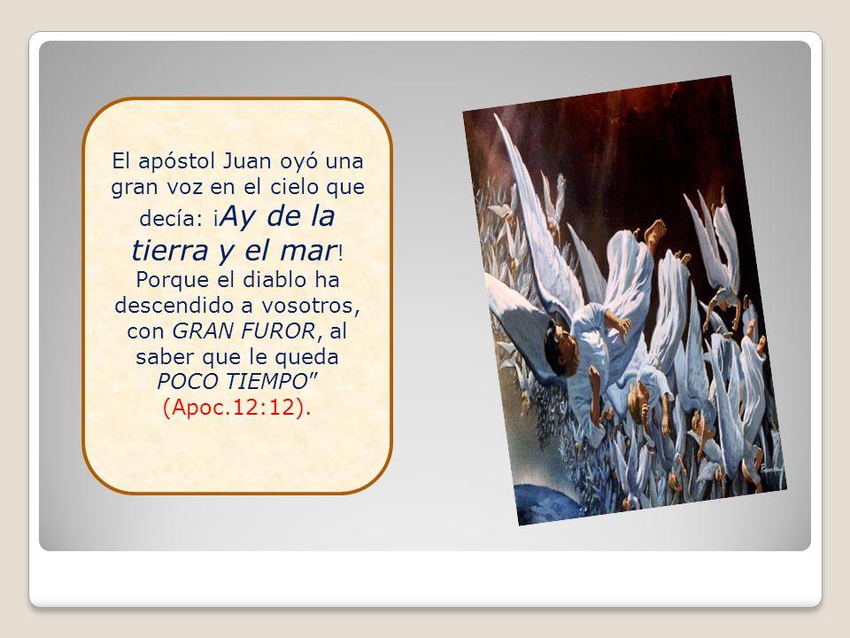 El apóstol Juan oyó una gran voz en el cielo que decía: ¡Ay de la tierra y el mar.