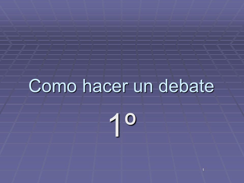 Como hacer un debate 1º 1