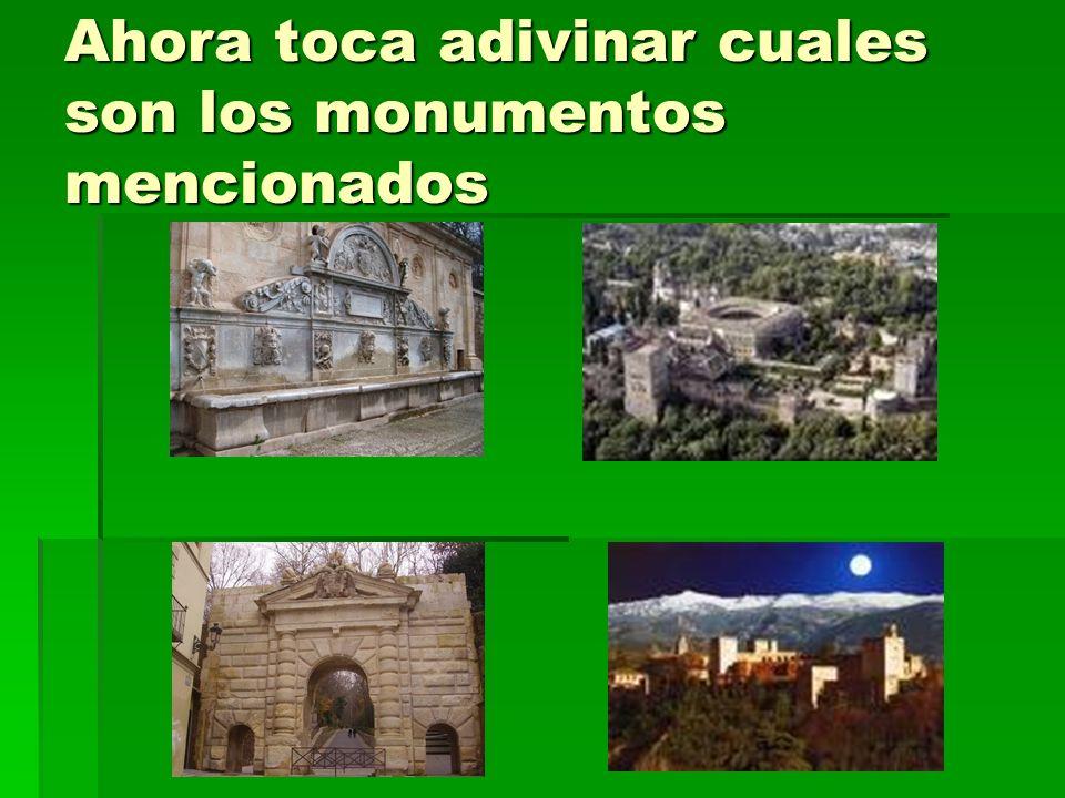 Ahora toca adivinar cuales son los monumentos mencionados