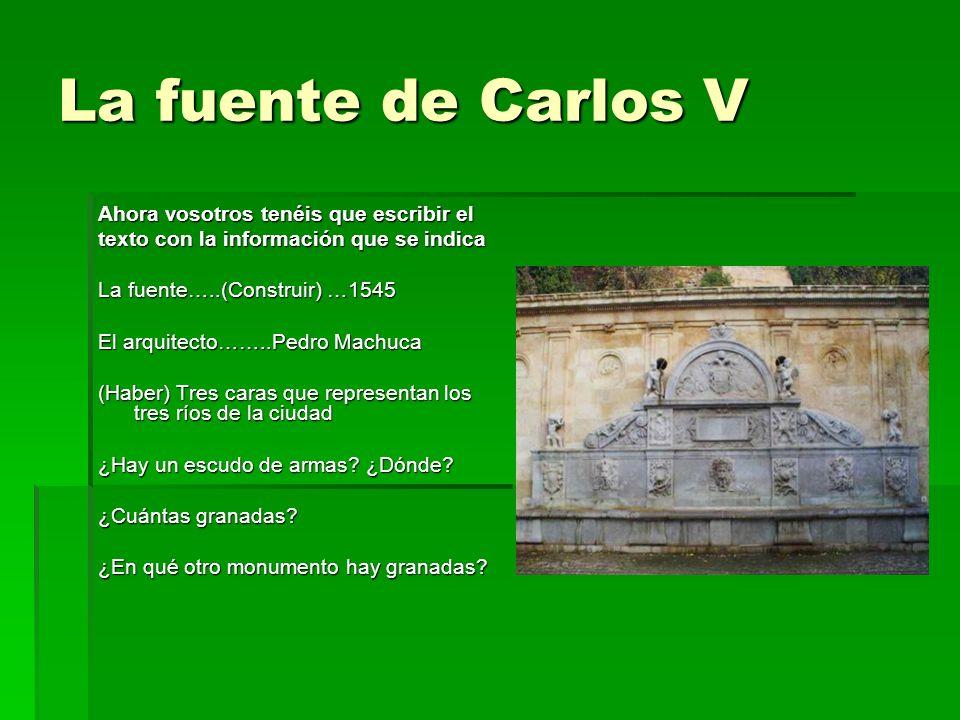 La fuente de Carlos V Ahora vosotros tenéis que escribir el