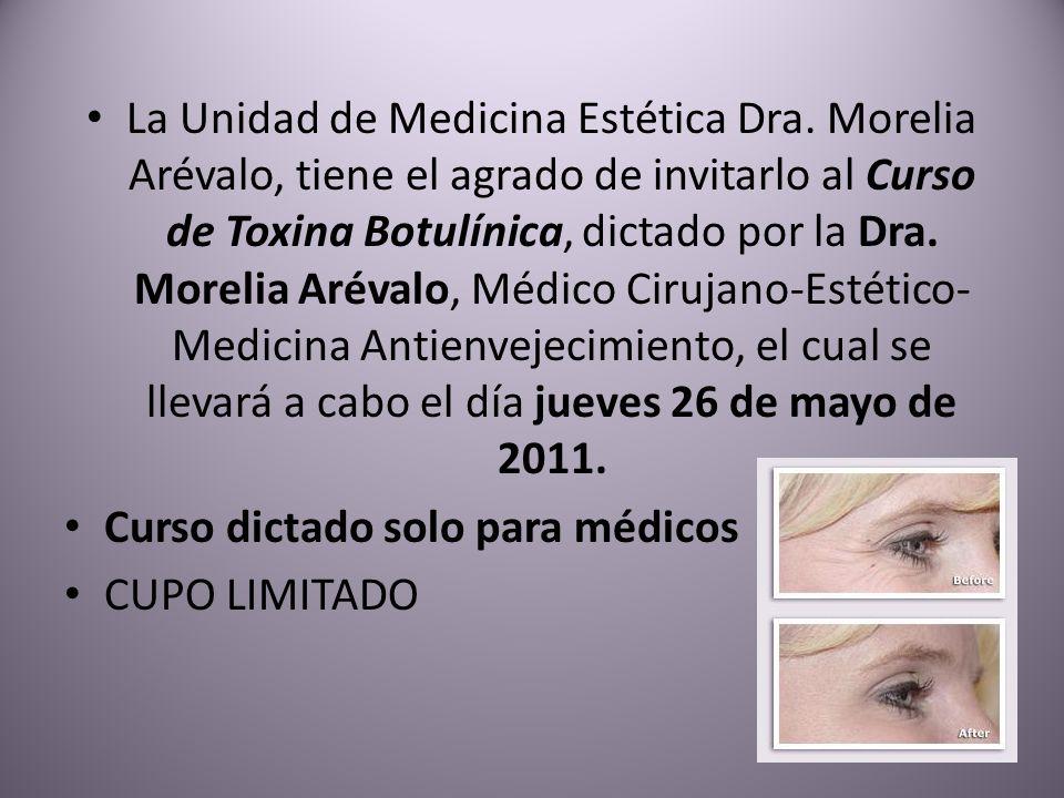 La Unidad de Medicina Estética Dra