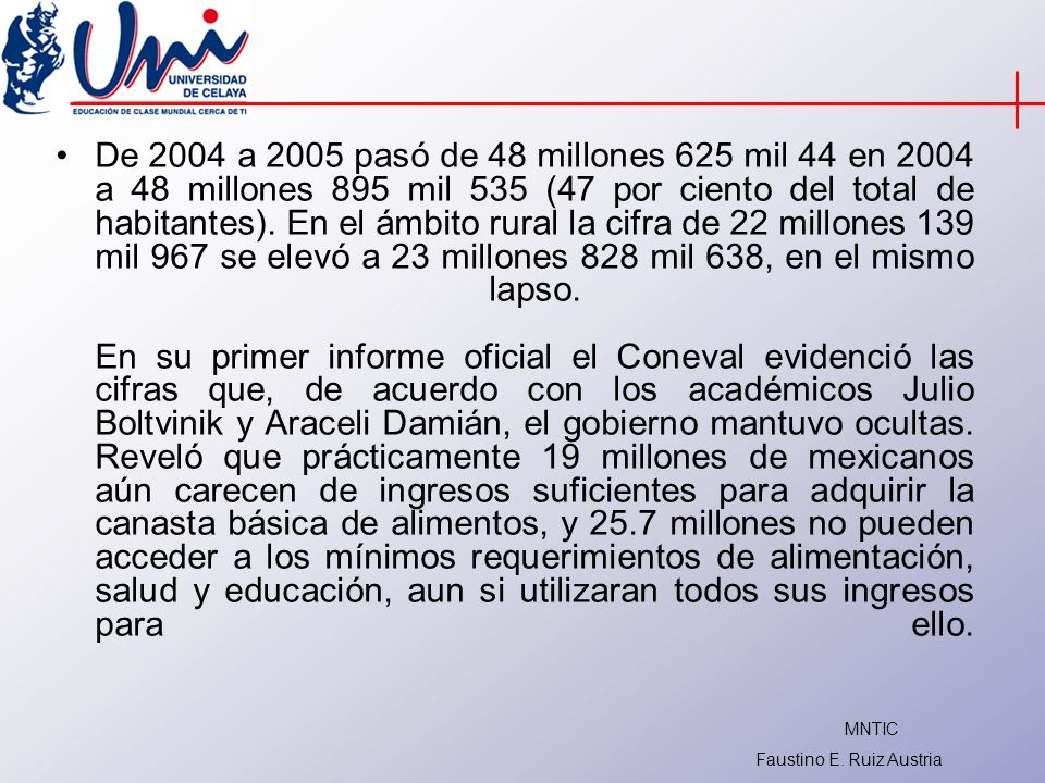 De 2004 a 2005 pasó de 48 millones 625 mil 44 en 2004 a 48 millones 895 mil 535 (47 por ciento del total de habitantes).