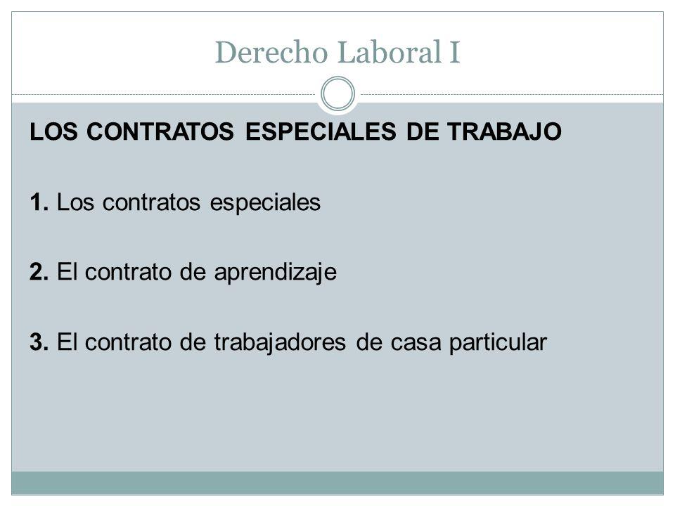 Derecho Laboral I LOS CONTRATOS ESPECIALES DE TRABAJO
