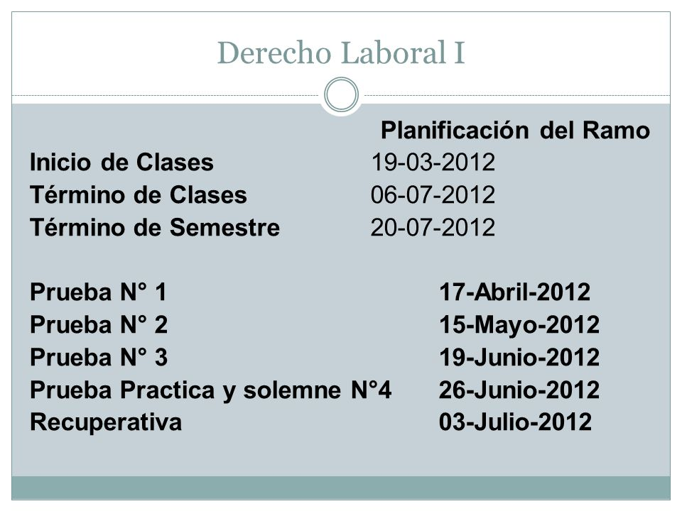 Derecho Laboral I Planificación del Ramo Inicio de Clases 19-03-2012